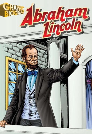 Abraham Lincoln, Graphic Biography (Saddleback Graphic: Biographies)