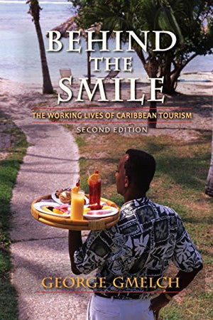Behind the Smile, Second Edition: The Working Lives of Caribbean Tourism