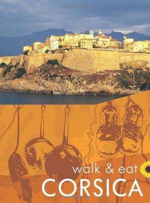 Corsica Walk & Eat Series (Walk and Eat)