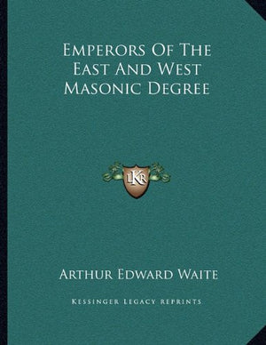 Emperors Of The East And West Masonic Degree