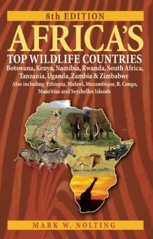 Africa's Top Wildlife Countries: Botswana, Kenya, Namibia, Rwanda, South Africa, Tanzania, Uganda, Zambia and Zimbabwe. Also includin