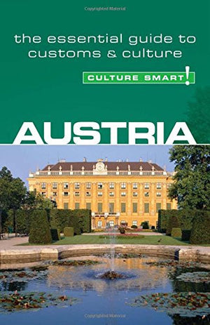 Austria - Culture Smart!: The Essential Guide to Customs & Culture