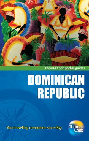 Dominican Republic Pocket Guide, 2nd: Compact and practical pocket guides for sun seekers and city breakers (Thomas Cook Pocket Guides)
