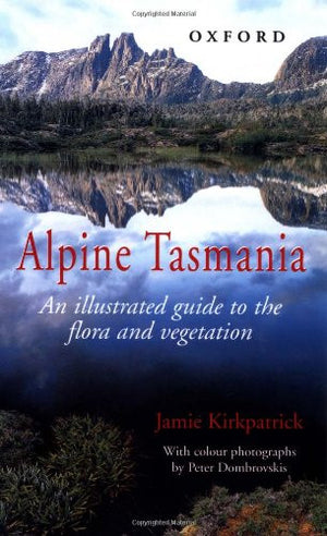 Alpine Tasmania: An illustrated guide to the flora and vegetation
