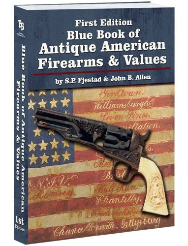 Blue Book of Antique American Firearms and Values