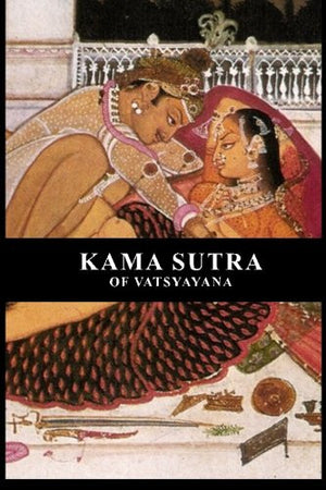 THE KAMA SUTRA [Illustrated]