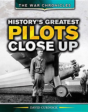History's Greatest Pilots Close Up (War Chronicles)