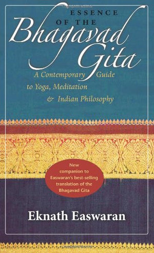 Essence of the Bhagavad Gita: A Contemporary Guide to Yoga, Meditation, and Indian Philosophy (Wisdom of India)