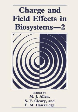 Charge and Field Effects in Biosystems―2