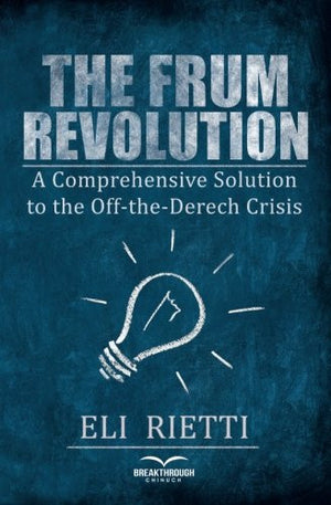 The Frum Revolution: A Comprehensive Solution to the Off-the-Derech Crisis