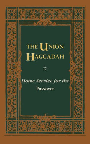 The Union Haggadah: Home Service for Passover