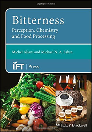 Bitterness: Perception, Chemistry and Food Processing (Institute of Food Technologists Series)
