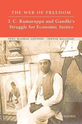 The Web of Freedom: J. C. Kumarappa and Gandhi's Struggle for Economic Justice
