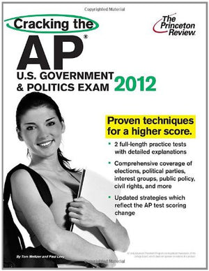 Cracking the AP U.S. Government & Politics Exam, 2015 Edition (College Test Preparation)