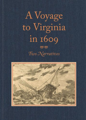 "A Voyage to Virginia in 1609: Two Narratives: Strachey's ""True Reportory"" and Jourdain's Discovery of the Bermudas"
