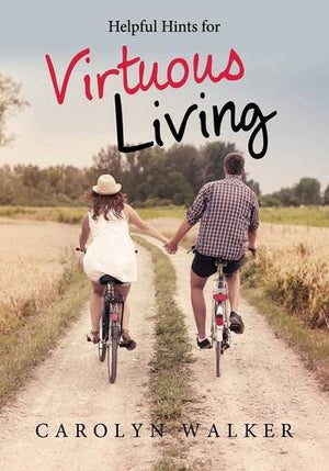 Helpful Hints for Virtuous Living