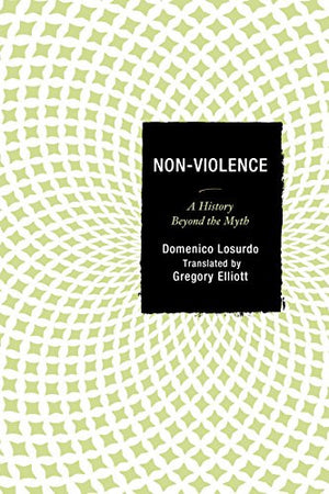 Non-Violence: A History Beyond the Myth
