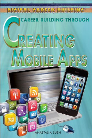 Career Building Through Creating Mobile Apps (Digital Career Building)
