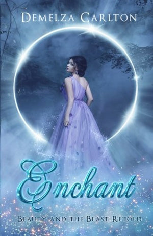 Enchant: Beauty and the Beast Retold (Romance a Medieval Fairytale) (Volume 1)