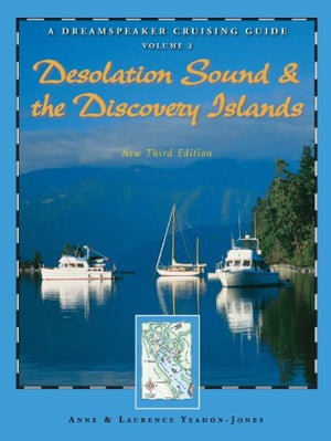 Dreamspeaker Cruising Guide Series: Desolation Sound & the Discovery Islands, New Third Edition