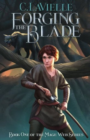 Forging the Blade (Mage Web Series) (Volume 1)