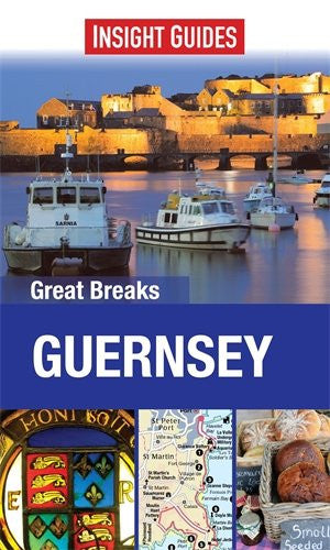Insight Guides: Great Breaks Guernsey (Insight Great Breaks)