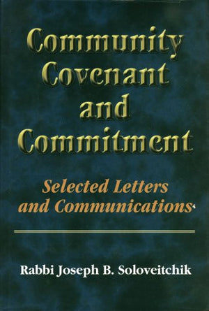 Community, Covenant And Commitment: Selected Letters And Communications (Meotzar Horav)
