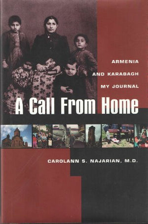 A Call from Home : Armenia and Karabagh My Journal