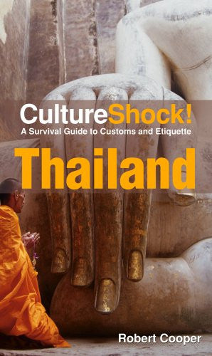 CultureShock! Thailand: A Survival Guide to Customs and Etiquette (Cultureshock Thailand: A Survival Guide to Customs & Etiquette)