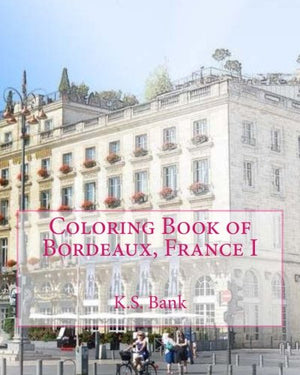 Coloring Book of Bordeaux, France I (Volume 1)