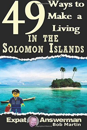 49 Ways to Make a Living in the Solomon Islands