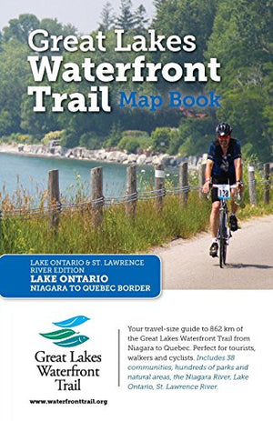 Great Lakes Waterfront Trail Map Book: Lake Ontario and St. Lawrence River Edition