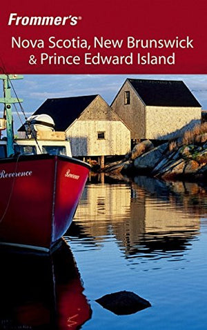 Frommer's Nova Scotia, New Brunswick and Prince Edward Island (Frommer's Complete Guides)