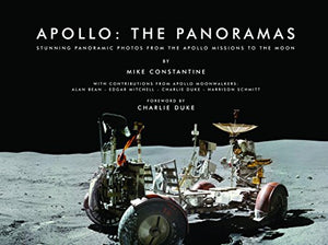 Apollo: The Panoramas: Stunning Panoramic Photos from the Apollo Missions to the Moon