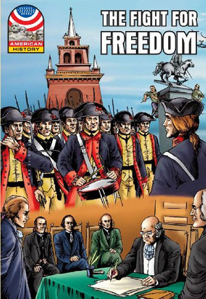 Fight for Freedom: 1750-1783- Graphic U.S. History (Saddleback Graphic: U.S. History)