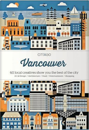 Citix60 Vancouver: 60 Creatives Show You the Best of the City