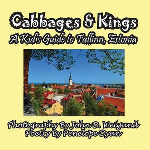Cabbages & Kings--A Kid's Guide To Tallinn, Estonia