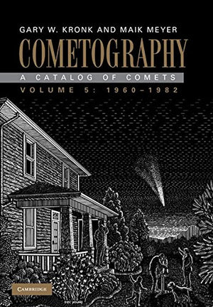 Cometography: Volume 5, 1960-1982: A Catalog of Comets
