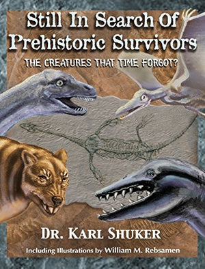 Still in Search of Prehistoric Survivors: The Creatures That Time Forgot?