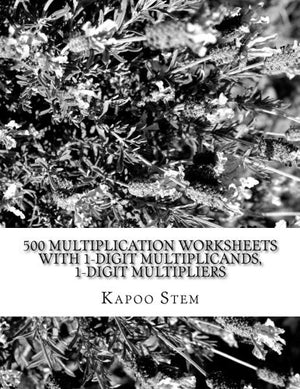 500 Multiplication Worksheets with 1-Digit Multiplicands, 1-Digit Multipliers: Math Practice Workbook (500 Days Math Multiplication Series) (Volum