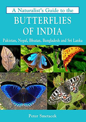 A Naturalist's Guide to the Butterflies of India (Naturalist's Guides)