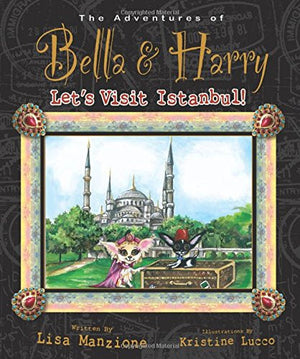 Let's Visit Istanbul!: Adventures of Bella & Harry