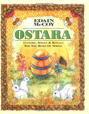 Ostara: Customs, Spells & Rituals for the Rites of Spring (Holiday Series)