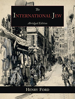 The International Jew: The World's Foremost Problem-Abridged  Edition