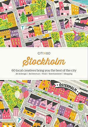Citix60: Stockholm: 60 Creatives Show You the Best of the City