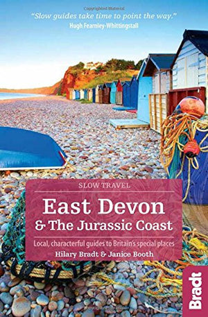 East Devon & the Jurassic Coast: Local, Characterful Guides to Britain's special places (Bradt Slow Travel)