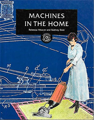 Machines in the Home (Discoveries and Inventions)