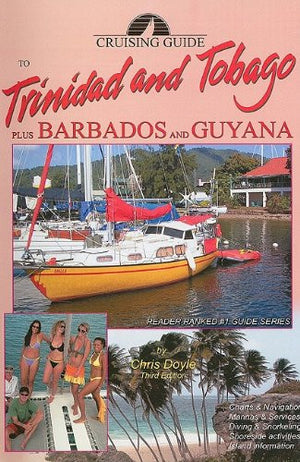 Cruising Guide to Trinidad and Tobago Plus Barbados and Guyana (Cruising Guides)