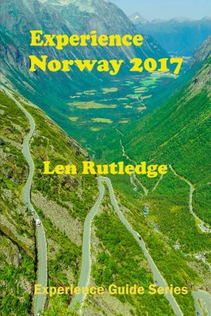 Experience Norway 2017 (Experience Guides) (Volume 2)