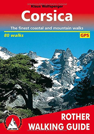 Corsica: The Finest Valley and Mountain Walks (Rother Walking Guides - Europe) (English and French Edition)